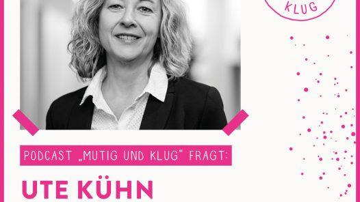 Titelbild Mutig und Klug fragt Geschäftsführerin Ute Kühn von Mörk Immobilien