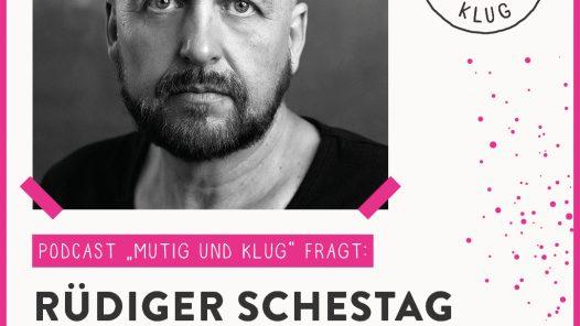 Mutig und Klug fragt Rüdiger Schestag - Titelbild der Folge