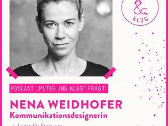Titelbild zur Podacstfolge Mutig und klug fragt Kommunikationsdesignerin Nena Weidhofer