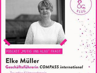 Titelbild der Folge Mutig und Klug fragt Unternehmerin Elke Müller